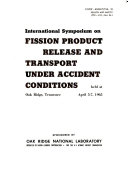 International Symposium on Fission Product Release and Transport Under Accident Conditions