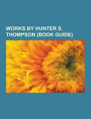 Works by Hunter S  Thompson Book PDF