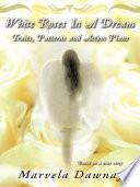 White Roses In A Dream