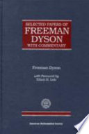 Selected Papers Of Freeman Dyson With Commentary