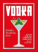 Vodka  Shake  Muddle  Stir