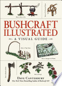 """Bushcraft Illustrated: A Visual Guide"" by Dave Canterbury"