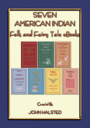 AMERICAN INDIAN FOLKLORE, TALES, MYTHS AND LEGENDS 7 Book Set