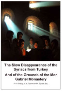The Slow Disappearance of the Syriacs from Turkey and of the Grounds of the Mor Gabriel Monastery