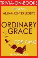 Ordinary Grace: A Novel By William Kent Krueger (Trivia-On-Books)