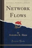 Network Flows  Classic Reprint