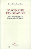 Pdf Imaginaire et création dans l'oeuvre poétique de Léopold Sédar Senghor Telecharger