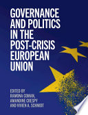 Governance and Politics in the Post Crisis European Union