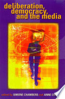 Deliberation Democracy And The Media
