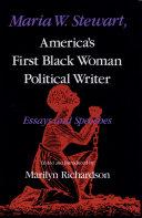Maria W. Stewart, America's First Black Woman Political Writer