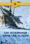 Pdf Bibliocollège - Un hivernage dans les glaces, Jules Verne Telecharger