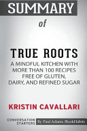Summary of True Roots by Kristin Cavallari