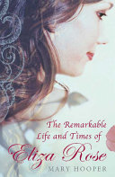 The Remarkable Life and Times of Eliza Rose ebook