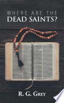 Where Are The Dead Saints