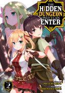 The Hidden Dungeon Only I Can Enter  Light Novel  Vol  2