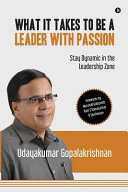 What It Takes to Be a Leader with Passion Book PDF