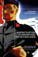 Making Fascism in Sweden and the Netherlands