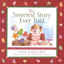 The Sweetest Story Ever Told