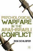 Psychological Warfare in the Arab Israeli Conflict