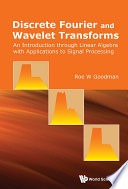 Discrete Fourier and Wavelet Transforms