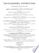 Encyclopaedia Londinensis  Or  Universal Dictionary of Arts  Sciences  and Literature  Comprehending  Under One General Alphabetical Arrangement  All the Words and Substance of Every Kind of Dictionary Extant in the English Language     Embellished by a     Set of Copper plate Engravings