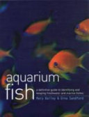 The Ultimate Encyclopedia of Aquarium Fish   Fish Care