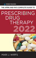 The APRN and PA   s Complete Guide to Prescribing Drug Therapy 2022