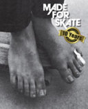 Made for Skate  10th Anniversary Edition
