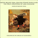 Pdf Betty's Bright Idea; Deacon Pitkin's Farm and the First Christmas of New England