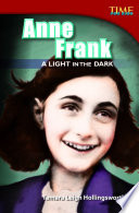 Anne Frank  A Light in the Dark