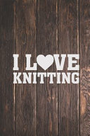 I Love Knitting   Yarn Lover Journal