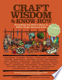"""Craft Wisdom & Know-How: Everything You Need to Stitch, Sculpt, Bead and Build"" by The Editors of Lark Books, Amy Rost"