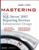 Mastering SQL Server 2005 Reporting Services Infrastructure Design