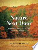 Nature Next Door  : Cities and Trees in the American Northeast