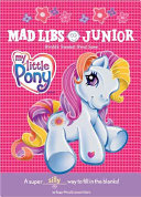 My Little Pony Mad Libs Junior