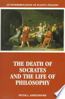 The Death Of Socrates And The Life Of Philosophy Book PDF