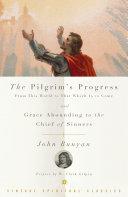 Pilgrim's Progress ; &, Grace Abounding to the Chief of Sinners