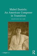 Mabel Daniels: An American Composer in Transition Pdf/ePub eBook