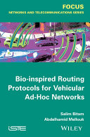 Bio inspired Routing Protocols for Vehicular Ad Hoc Networks