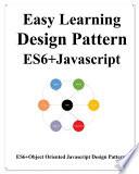 Easy Learning Design Patterns ES6+ Javascript