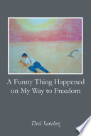 A Funny Thing Happened on My Way to Freedom Book