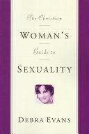 The Christian Woman s Guide to Sexuality
