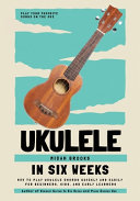 Ukulele In Six Weeks