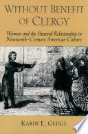 Without Benefit Of Clergy Women And The Pastoral Relationship In Nineteenth Century American Culture [Pdf/ePub] eBook