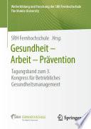 Gesundheit – Arbeit – Prävention