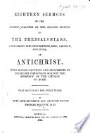 Eighteen Sermons On The Second Chapter Of The Second Epistle To The Thessalonians Containing The Description Rise Growth And Fall Of Antichrist Etc With A Preface By R J Mcghee