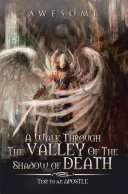 A Walk Through The Valley Of The Shadow of Death Book