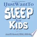IJustWantTo SLEEP for KIDS