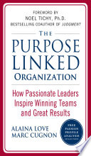 The Purpose Linked Organization  How Passionate Leaders Inspire Winning Teams and Great Results