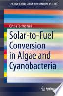 Solar to Fuel Conversion in Algae and Cyanobacteria